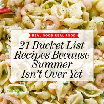 21 Summer Bucket List Recipes foodiecrush.com