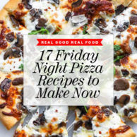 17 Friday Night Pizza Recipes to Make Now foodiecrush.com
