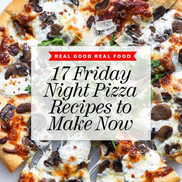 17 Friday Night Pizza Recipes to Make Now foodiecrush.com