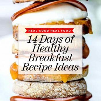 14 Days of Healthy Breakfast Ideas foodiecrush.com