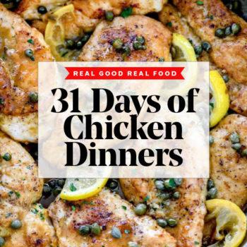 31 Days Chicken Dinners foodiecrush.com