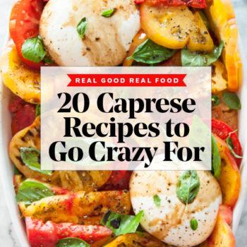 20 Caprese Recipes to Go Crazy For foodiecrush.com #caprese #recipes #summer #tomato #mozzarella