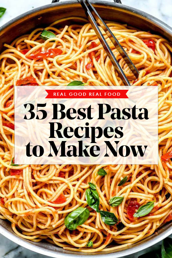 35 Best Pasta Recipes To Make Now Foodiecrush Com