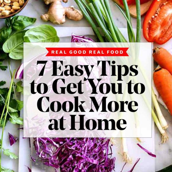 7 Easy Tips to Get You to Cook More at Home | foodiecrush.com