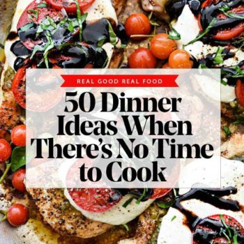 50 Dinner Ideas When There's No Time to Cook | foodiecrush.com
