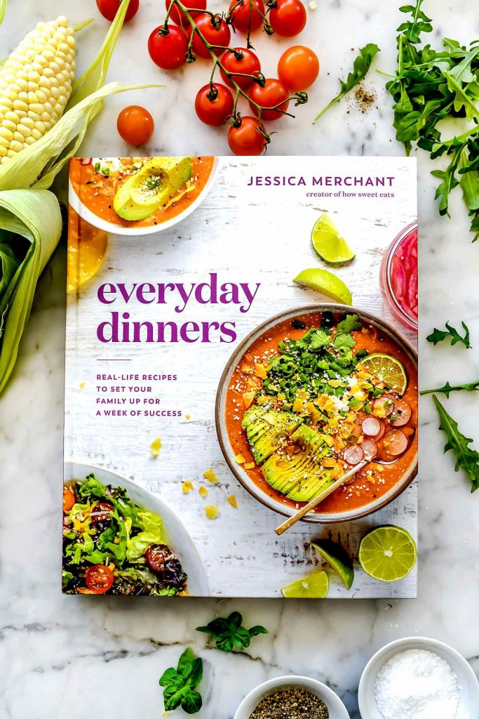 Everyday Dinners Cookbook by Jessica Merchant on foodiecrush.com